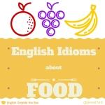 EnglishFoodIdioms
