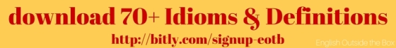 BLOG-signup-70+ Idioms & Definitions