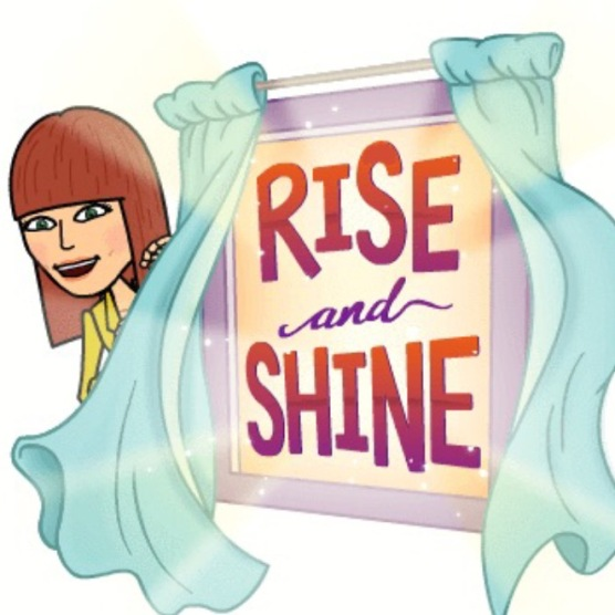 rise (get out of bed) and shine (like the sun in the morning) - used as a morning greeting