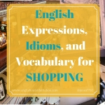 English Idioms, Expressions, and Vocabulary for Shopping with English Outside the Box